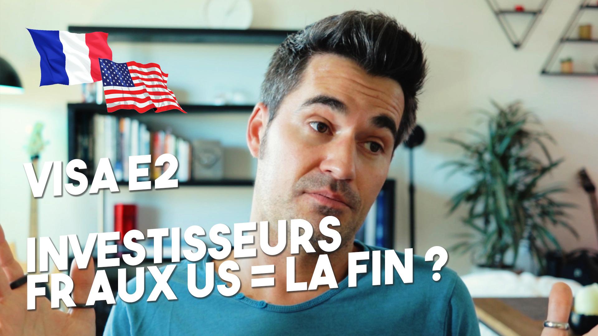 Visa E2 Investisseur – La fin des entrepreneurs français aux Etats-Unis ?