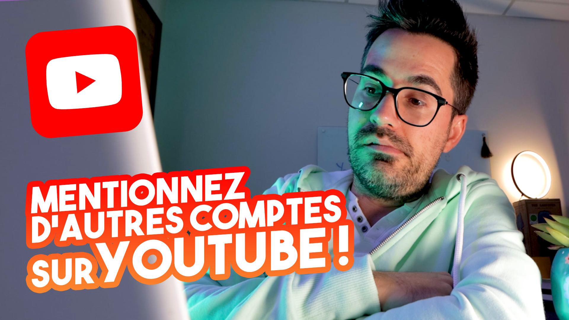Comment mentionner quelqu'un sur YouTube – Nouvelle fonctionnalité pour taguer des comptes !