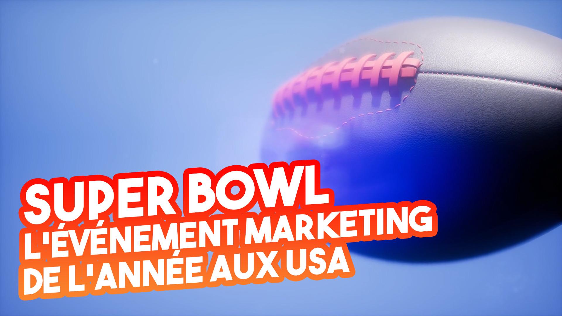Super Bowl 2020 – L'événement marketing de l'année aux USA