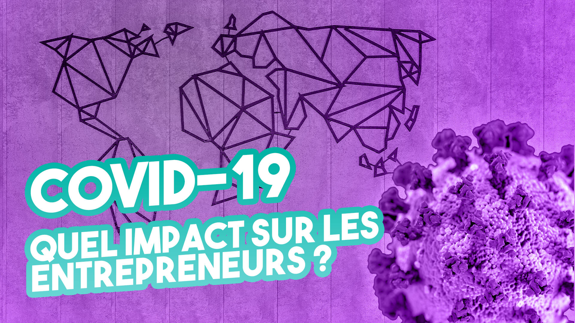 COVID-19 – Quel impact sur les entrepreneurs, une opportunité marketing digital ?
