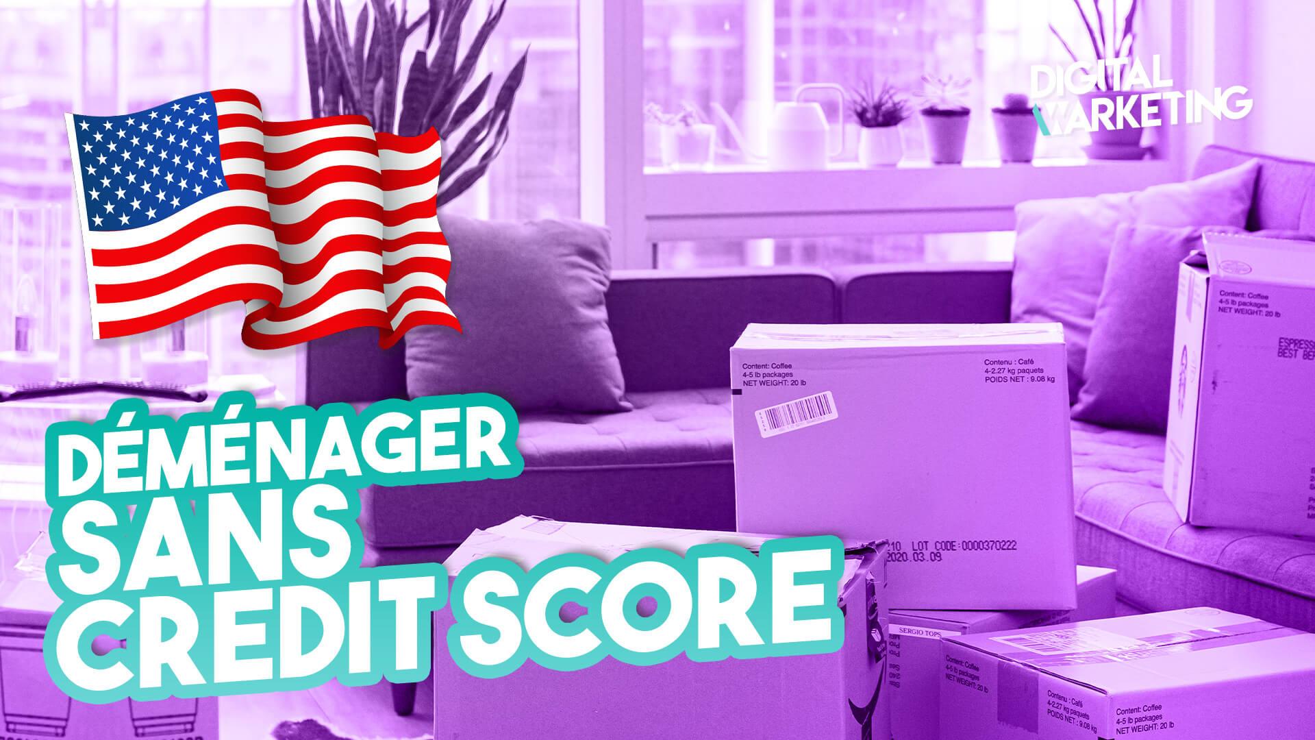 Déménager aux Etats-Unis sans credit score