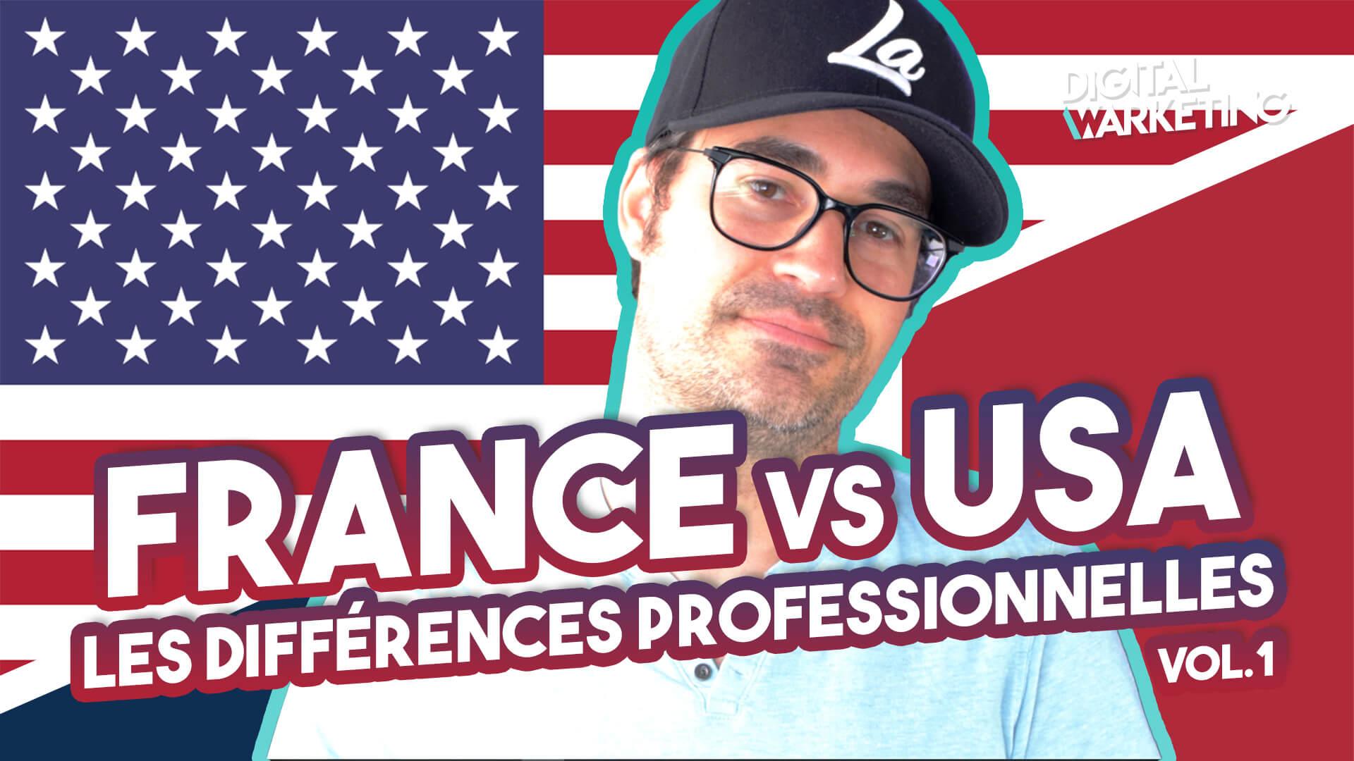 Travailler aux Etats-Unis – Les différences France USA Vol.1