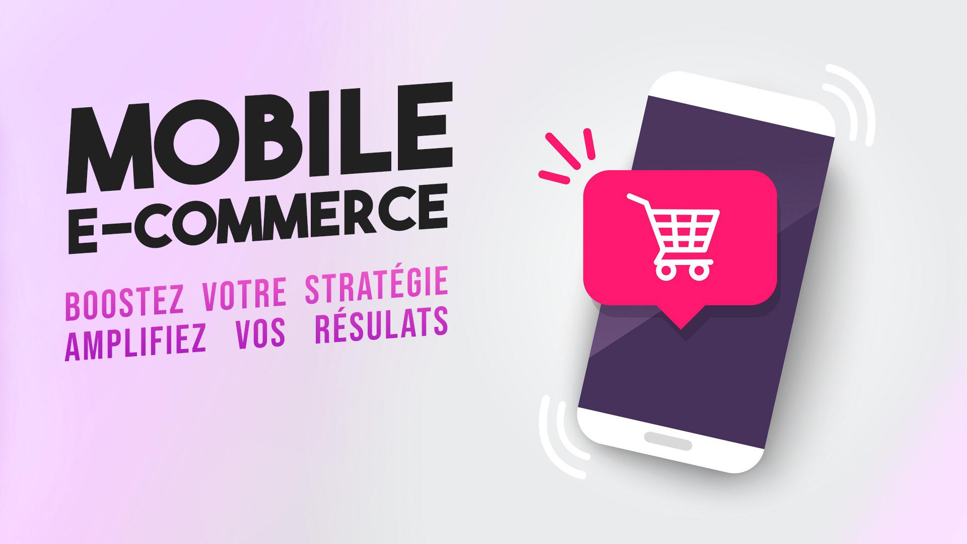 M-commerce : le poids du mobile dans votre stratégie marketing e-commerce 2020