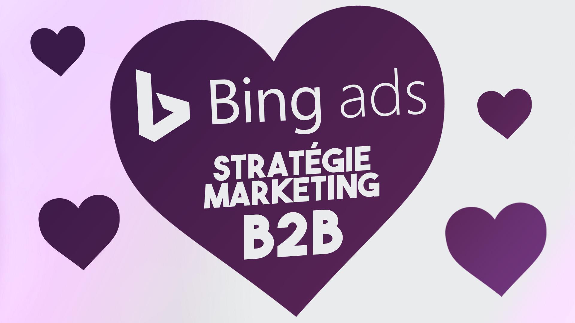 Bing Ads : 3 raisons d'intégrer Microsoft Ads dans votre stratégie marketing B2B