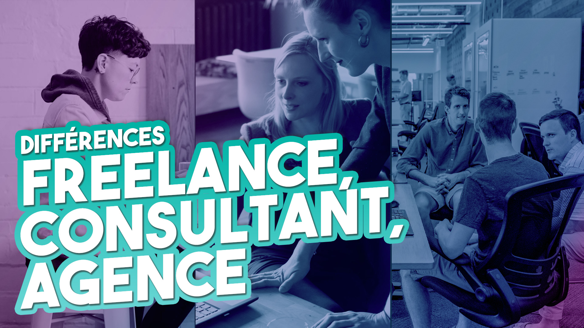 Freelance, consultant, agence marketing digital – Quelles différences ?