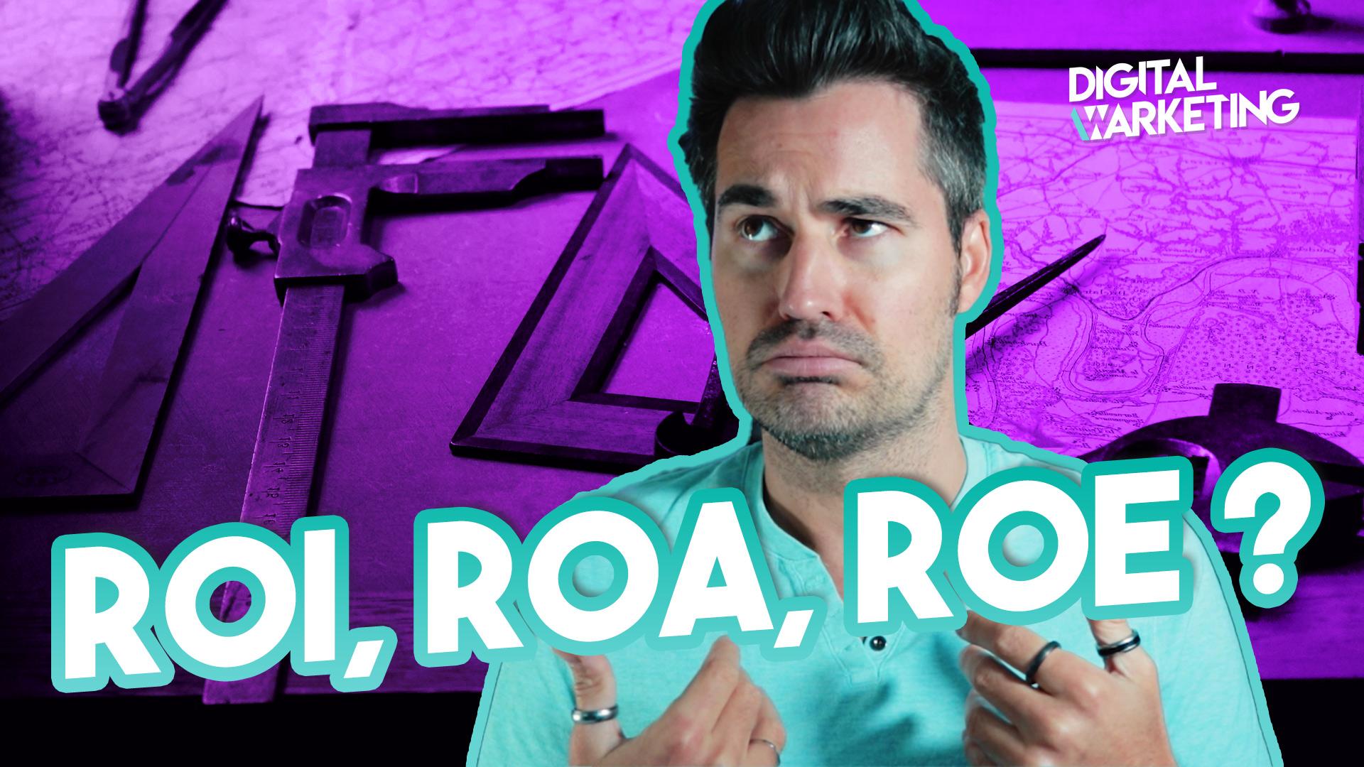 Performance marketing digital : comment la mesurer – ROI, ROA, ROE