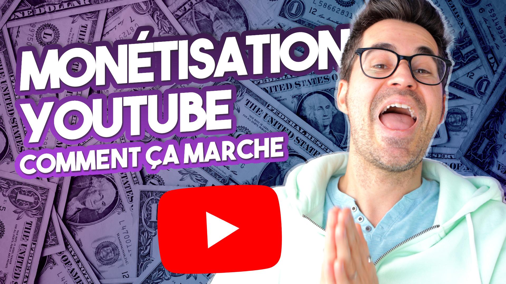 Comment fonctionne la monétisation YouTube – Monétiser sa chaîne en 2021