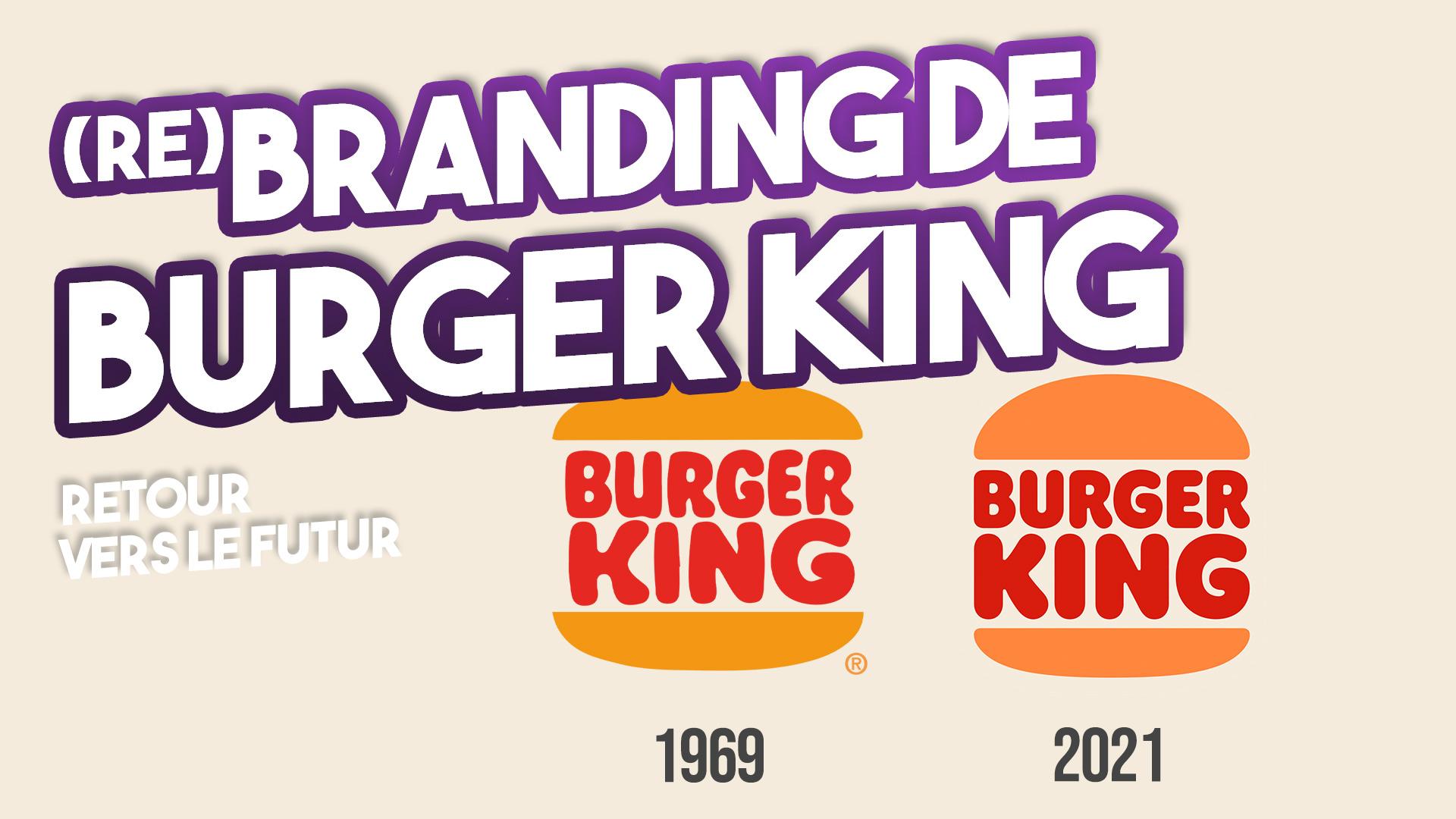 BRANDING : BURGER KING réinvente son passé pour inspirer son futur – Image de marque 2021
