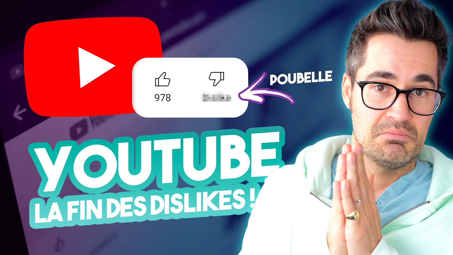 "FIN DES DISLIKES sur YouTube !? (Bouton ""j'aime pas"")"