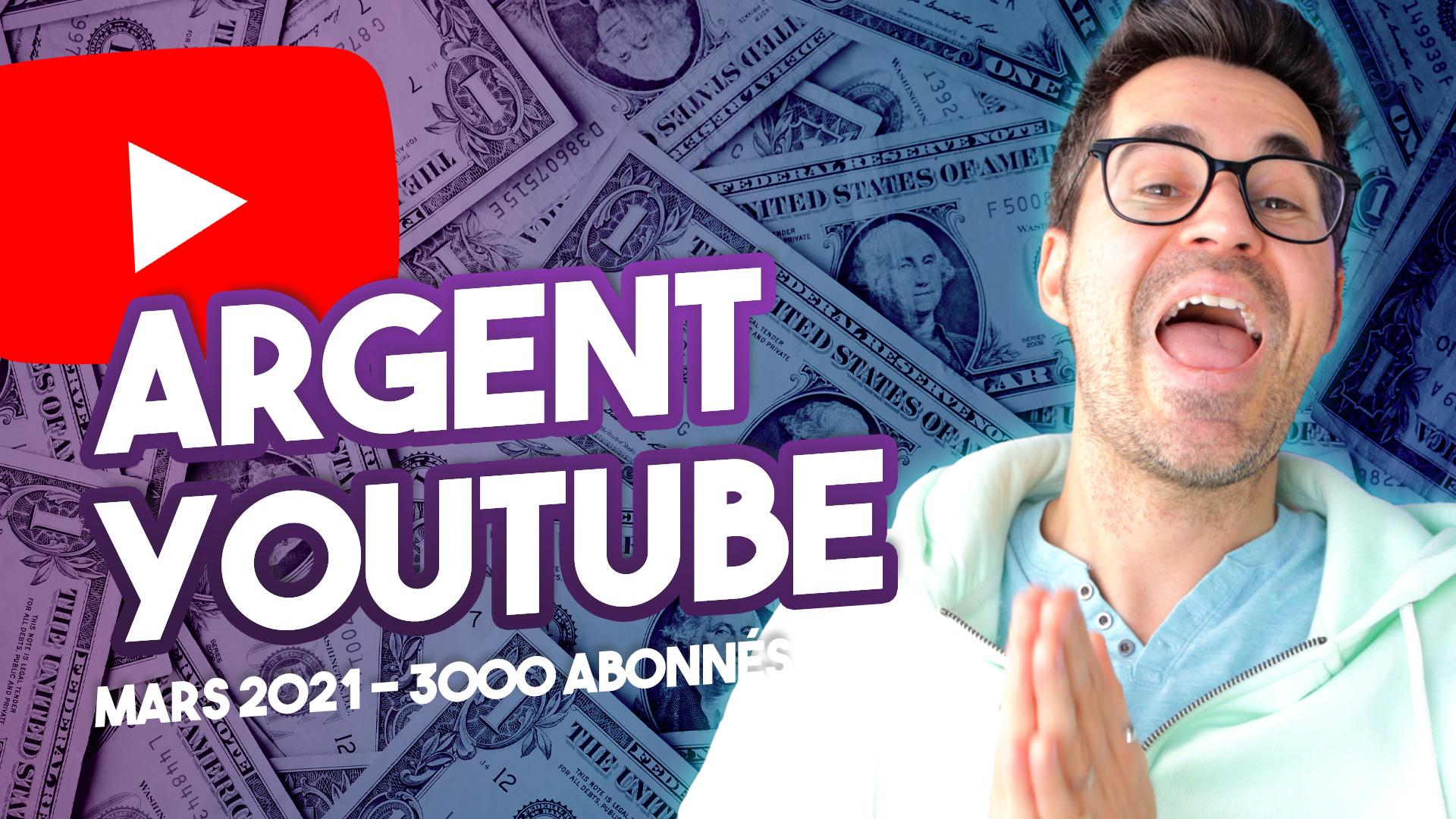 Combien YOUTUBE PAYE en mars 2021 (Argent YouTube avec 3000 abonnés)
